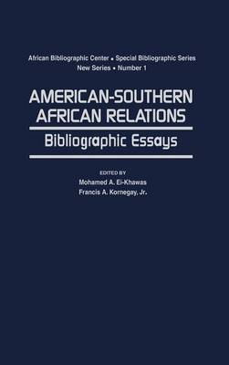 American-Southern African Relations: Bibliographic Essays - African Special Bibliographic Series (Hardback)