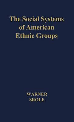 The Social Systems of American Ethnic Groups. (Hardback)