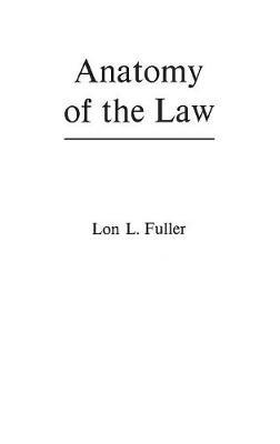 Anatomy of the Law (Hardback)