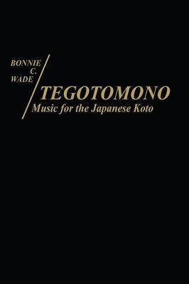 Tegotomono: Music for Japanese Koto (Hardback)