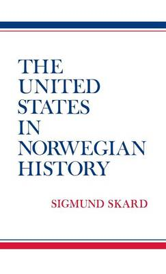 The United States in Norwegian History. (Hardback)