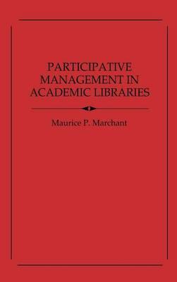 Participative Management in Academic Libraries (Hardback)