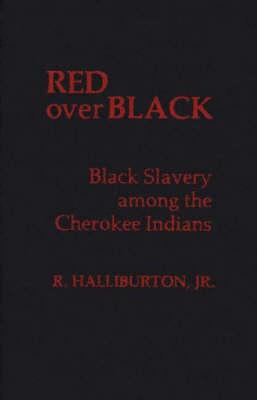 Red over Black: Black Slavery Among the Cherokee Indians (Hardback)