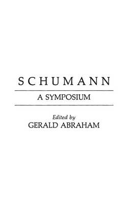 Schumann: A Symposium (Hardback)