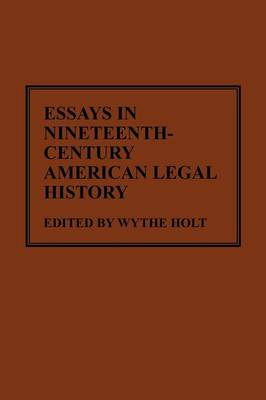 Essays in Nineteenth-Century American Legal History (Hardback)