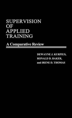 Supervision of Applied Training: A Comparative Review (Hardback)