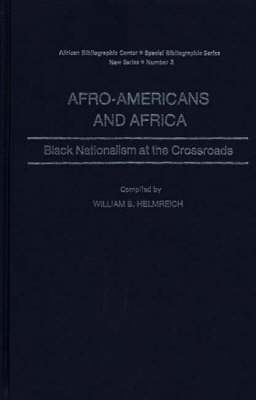 Afro-Americans and Africa: Black Nationalism at the Crossroads - African Special Bibliographic Series (Hardback)