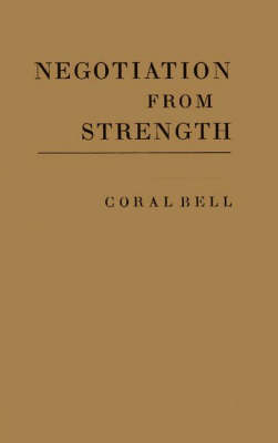 Negotiation from Strength: A Study in the Politics of Power (Hardback)