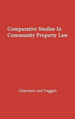 Comparative Studies in Community Property Law (Hardback)