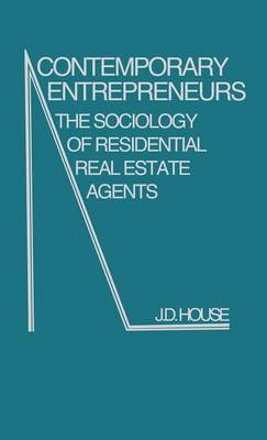 Contemporary Entrepreneurs: The Sociology of Residential Real Estate Agents (Hardback)