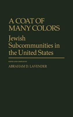 A Coat of Many Colors: Jewish Subcommunities in the United States (Hardback)