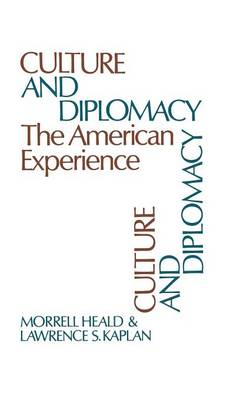 Culture and Diplomacy: The American Experience (Hardback)