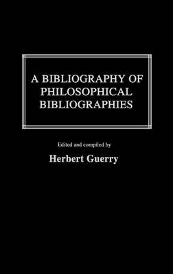 A Bibliography of Philosophical Bibliographies (Hardback)