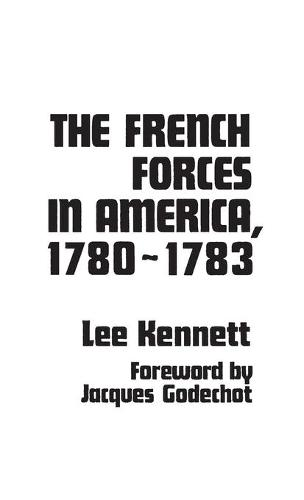 The French Forces in America, 1780-1783 (Hardback)