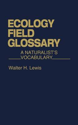 Ecology Field Glossary: A Naturalist's Vocabulary (Hardback)
