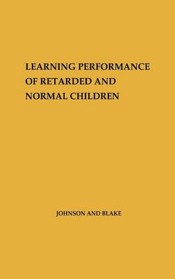 Learning Performance of Retarded and Normal Children. (Hardback)