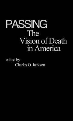 Passing: The Vision of Death in America (Hardback)