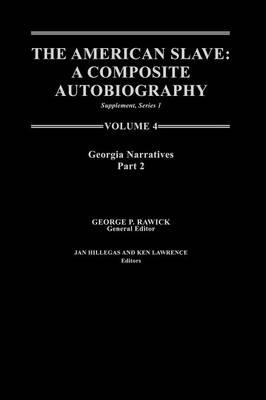 The American Slave--Georgia Narratives: Part 2, Supp. Ser. 1, Vol 4 (Hardback)