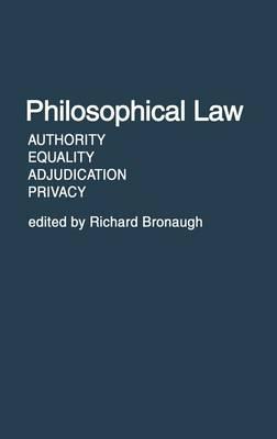 Philosophical Law: Authority, Equality, Adjudication, Privacy (Hardback)