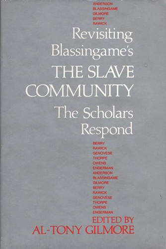 "Revisiting Blassingame's ""The Slave Community"": The Scholars Respond - Contributions in Afro-American and African Studies: Contemporary Black Poets (Hardback)"
