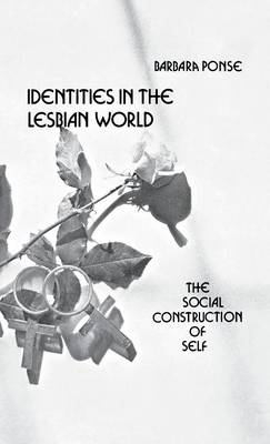 Identities in the Lesbian World: The Social Construction of Self (Hardback)