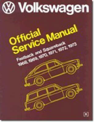 Volkswagen Fastback and Squareback Official Service Manual Type 3 (Paperback)