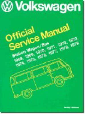 Volkswagen Station Wagon/Bus Official Service Manual Type 2 1968-1979 (Paperback)