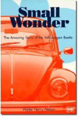 Small Wonder: The Amazing Story of the Volkswagen Beetle (Paperback)