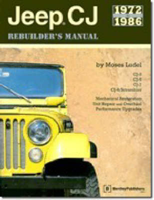 Jeep CJ Rebuilder's Manual: 1972 to 1986 (Paperback)