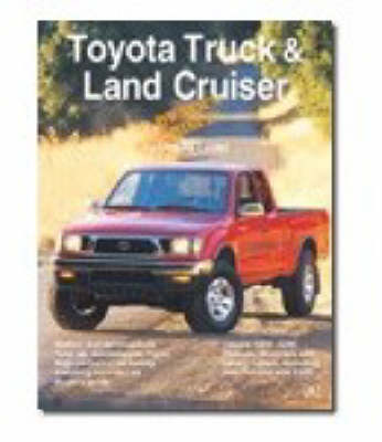 Toyota Truck and Land Cruiser Owner's Bible (Paperback)