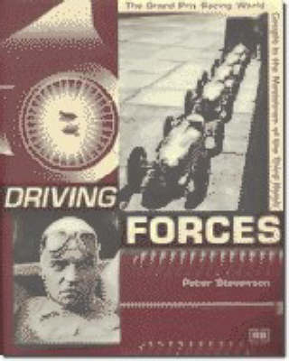 Driving Forces: the Grand Prix Racing World Caught in the Maelstrom of the Third Reich (Paperback)