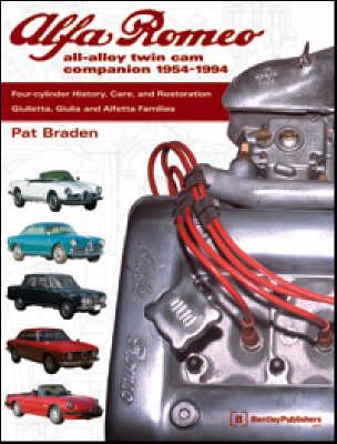Alfa Romeo All-Alloy Twin Cam Companion: 1954-1994: Four Cylinder History, Care and Restoration: Giulietta, Giulia and Alfetta Families (Paperback)
