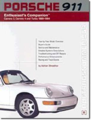 Porsche 911 Enthusiast's Companion: Carrera 2, Carrera 4, and Turbo 1989-1994 (Paperback)