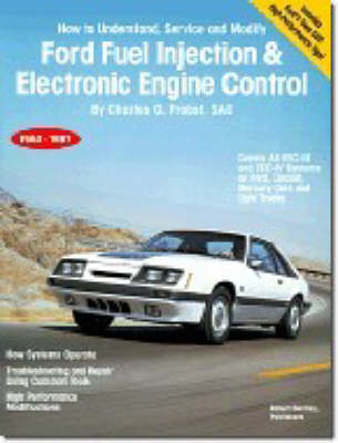 Ford Fuel Injection and Electronic Engine Control, 1980-87 (Paperback)