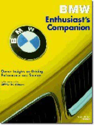 BMW Enthusiast's Companion: Owner Insights on Driving, Performance and Service (Paperback)
