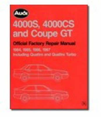Audi and Auto Union Workshop Manual: Audi 4000s & Cs Coupe GT 1984-87: Part No A487 (Paperback)