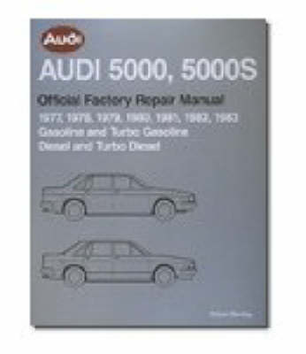 Audi 5000S, 5000CS Official Factory Repair Manual 1984-1988: Gasoline, Turbo and Turbo Diesel, Including Wagon and Quattro (Paperback)