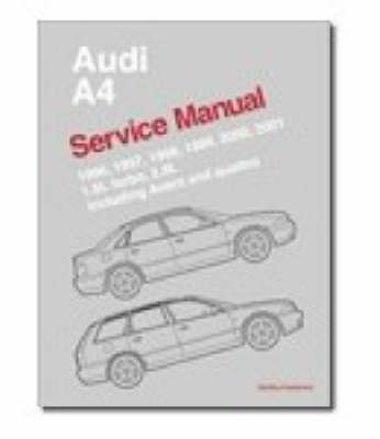 Audi A4 Service Manual 1996-2001: Models Covered 1.8L Turbo, 2.8L, Including Avant and Quattro (Paperback)