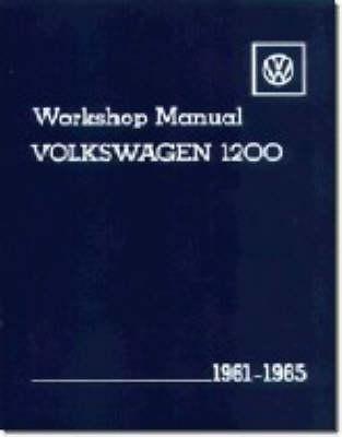 Volkswagen 1200 Workshop Manual 1961-65: Type 11, 14, 15 (Paperback)