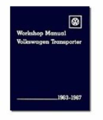 Volkswagen Transporter Workshop Manual 1963-67 Type 2: All Models Including Kombi, Microbus, Microbus De Luxe, Pickup, Delivery Van and Ambulance (Paperback)