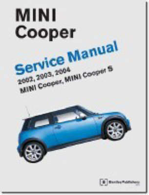 mini cooper service manual 2002 2004 by bentley publishers waterstones rh waterstones com Bentley Mini Cooper Logo bentley mini cooper service manual pdf