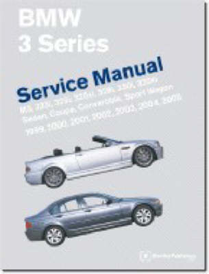 BMW 3-Series Workshop Manual 1999-2005 (E46): A Comprehensive Source of Service Information with Simple Step-by-step Procedures and Accurate Specifications (Paperback)