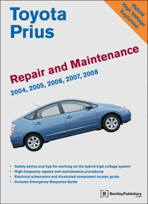 Toyota Prius Repair and Maintenance Manual: Model and Engine Coverage: 2004-2008 Prius NHW20. INZ-FXE Engine. Simple, Clear, Detailed Maintenance and Repair Information (Hardback)