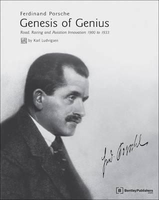 Ferdinand Porsche - Genesis of Genius: Road, Racing and Aviation Innovation 1900 to 1933 (Hardback)