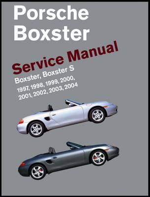 Porsche Boxster Service Manual: 1997-2004: Boxster, Boxster S (Hardback)
