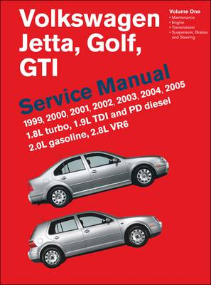 Volkswagen Jetta, Golf, GTI Service Manual 1999-2005: 1.8L Turbo, 1.9L TDI and PD Diesel 2.0L Gasoline, 2.8L VR6 (Hardback)