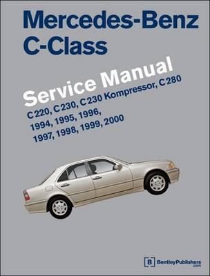 Mercedes-Benz C-Class (W202) Service Manual 1994-2000: C220, C230, C230 Kompressor , C280 (Hardback)