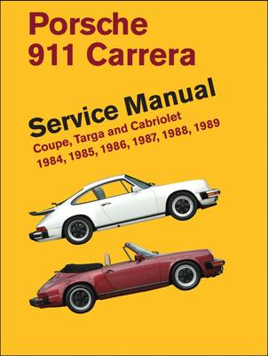 Porsche 911 Carrera Service Manual: Coupe, Targa and Cabriolet 1984, 1985, 1986, 1987, 1988, 1989 (Hardback)