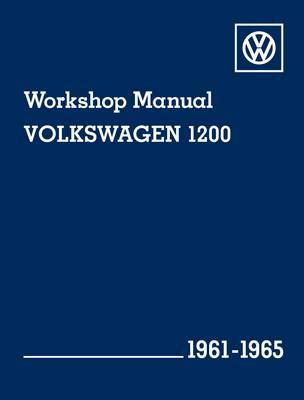 Volkswagen 1200 (Type 11, 14, 15) Workshop Manual 1961-1965: Beetle, Beetle Convertible, Karmann Ghia Coupe and Karmann Ghia Convertible (Hardback)