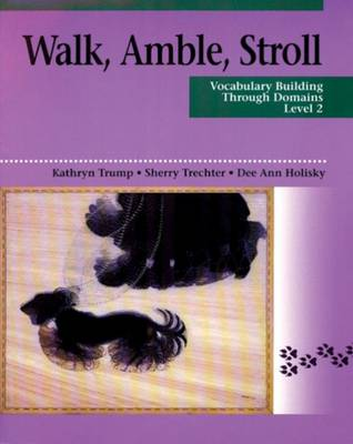 Walk, Amble, Stroll 2: Vocabulary Building Through Domains (Paperback)